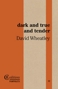 David Wheatley dark and true and tender